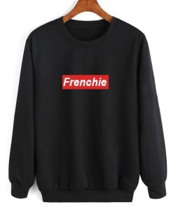 Frenchie-preme Men and Women Sweatshirt Quotes Sweater