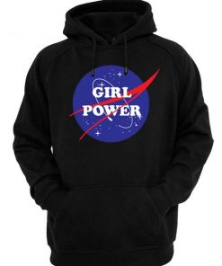 Girl Power Nasa Hoodie Men And Women Fashion Hoodie Shirts