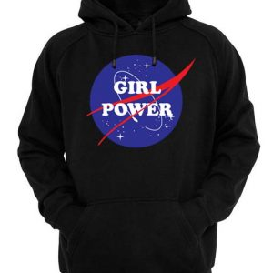 Girl Power Nasa Hoodie Men And Women Fashion Hoodie Shirts