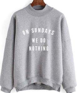 On Sundays We Do Nothing Sweater