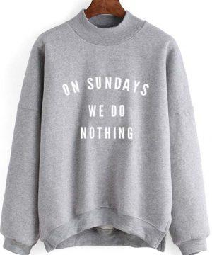 On Sundays We Do Nothing Sweater
