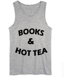 Books And Hot Tea Summer Funny Quote Tank top