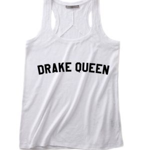 Drake Queen Summer Funny Quote Tank top