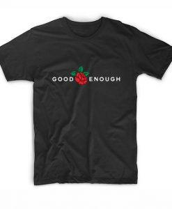 Good Enough Rose T-Shirt