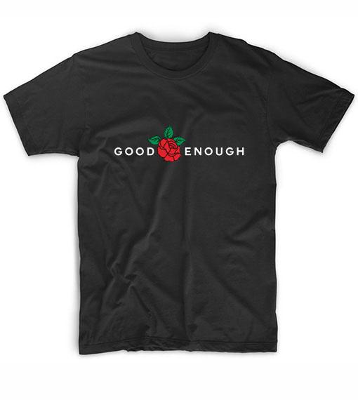 Good Enough Rose T-Shirt