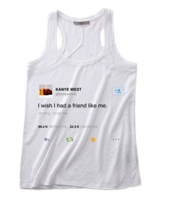 I Wish I Had A Friend Like Me Summer Funny Quote Tank top
