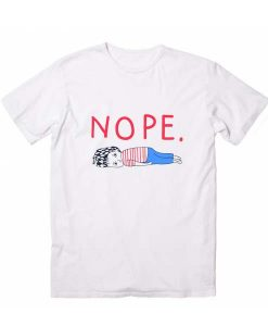 Nope Funny Quote T-Shirt