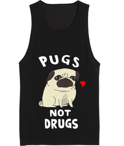Pugs Not Drugs Summer Funny Quote Tank top