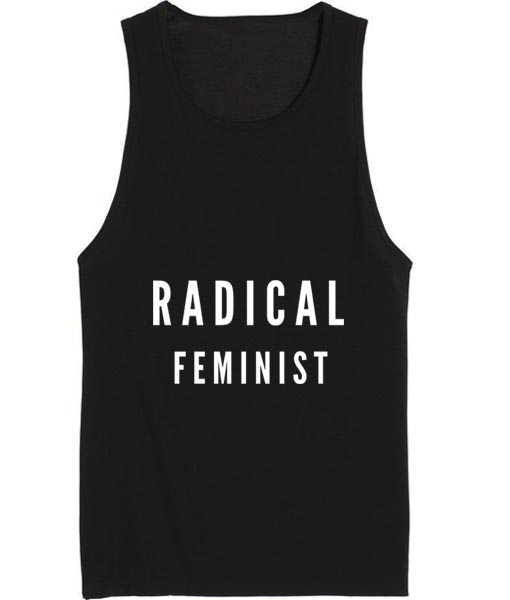 Radical Feminist Summer Funny Quote Tank top