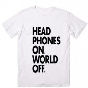 Head Phones On World Off T-Shirt