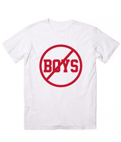 No Boys T-Shirt