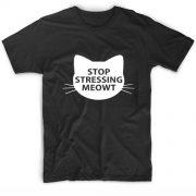 Stop Stressing Meowt T-Shirt