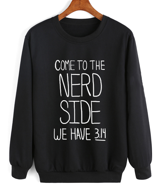 Nerdy Christmas Sweater.Come To The Nerd Side Sweater Funny Sweatshirt