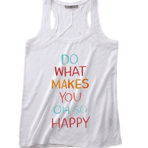 Do What Makes You So Happy Summer Tank top
