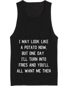 I May Look Like A Potato Now Summer Tank top - Custom T-Shirts No Minimum