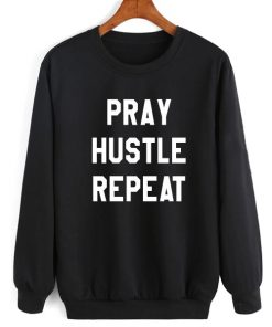 Pray Hustle Repeat Sweater