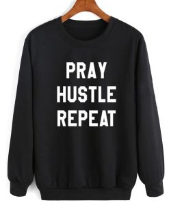 Pray Hustle Repeat Sweater