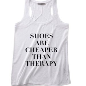 Shoes Are Cheaper than Therapy Summer Tank top