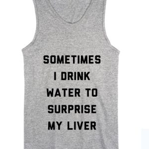 Surprise My Liver Summer Tank top