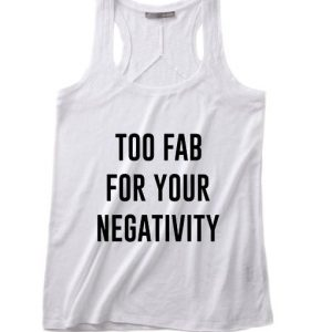 Too Fab for Your Negativity Summer Tank top