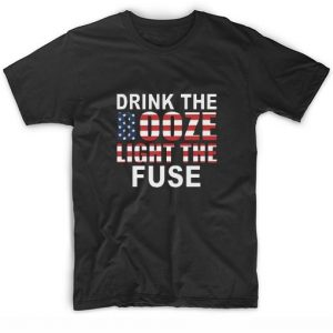 Drink The Booze And Light The Fuse 4th July T-Shirt