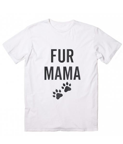 Fur Mama Funny T-Shirt