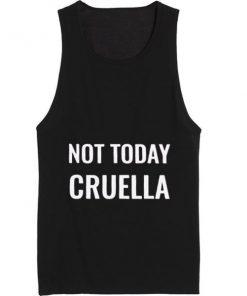Not Today Cruella