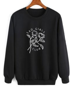 Sad Girls Club Sweater Funny Sweatshirt