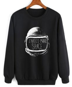 Space Helmet I Need More Space Sweater Funny Sweatshirt