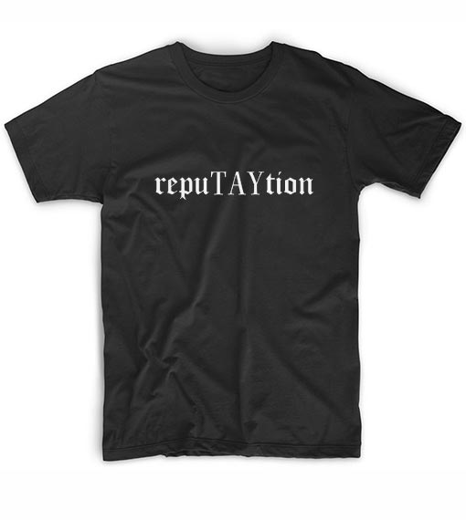bcf2874a Taylor Swift Reputation Tour Lyrics T-Shirt - Custom T Shirts No Minimum