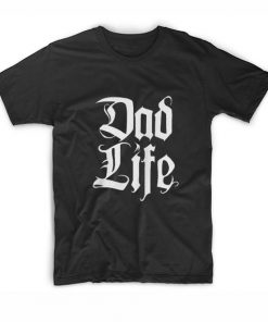 Dad Life Funny T-Shirt