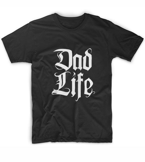 Dad Life Funny T-Shirt