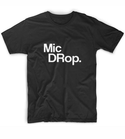 Mic Drop Funny T-Shirt