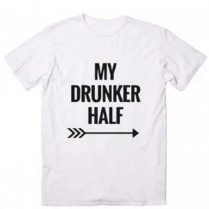 My Drunker Half Sarcasm T-Shirt
