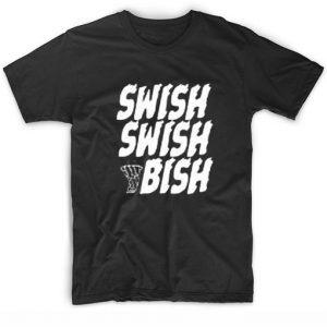 Swish Swish Katy Perry Bish Nicki Minaj Snl Katy Perry Quote T-Shirt