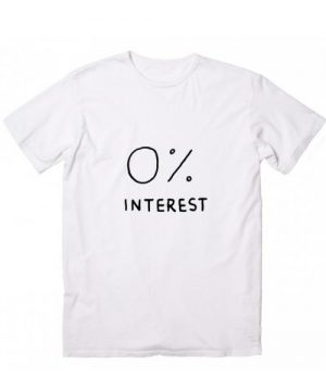 0% Interest T-Shirt