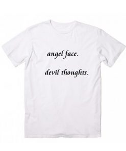 Angel Face Devil Thoughts T-Shirt