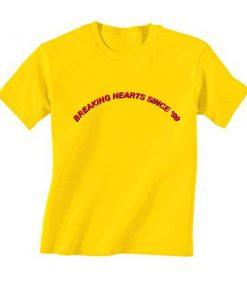 Breaking Hearts Since 99 T-Shirt