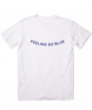 Feeling So Blue T-Shirt