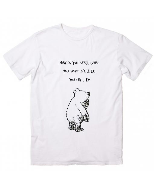 8cebf277 How Do You Spell Love T-Shirt. Winnie the Pooh Graphic Tees Shirt,