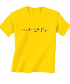 Remember Who You Are T-Shirt
