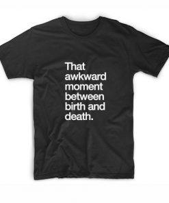 That Awkward Moment T-Shirt