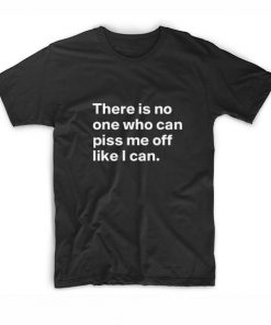 There is No One Who Can T-Shirt