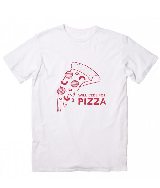 a9693dd1 Will Code for Pizza – Programming T-Shirt