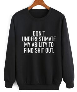 Ability To Find Shit Out Sweater