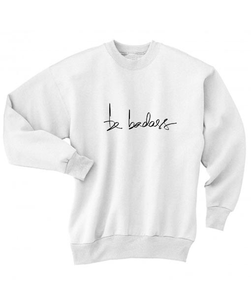 Be Badass Sweater
