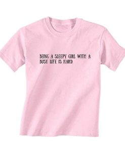 Being A Sleepy Girl T-Shirt