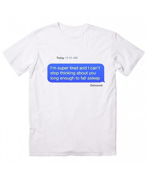 d1ae3311 Can't Stop Thinking Of You T-Shirt - Clothfusion Custom T Shirts No ...