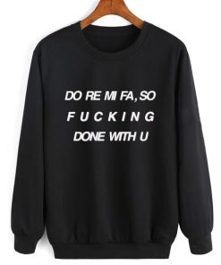 Doremifaso Fucking Done With You Sweater