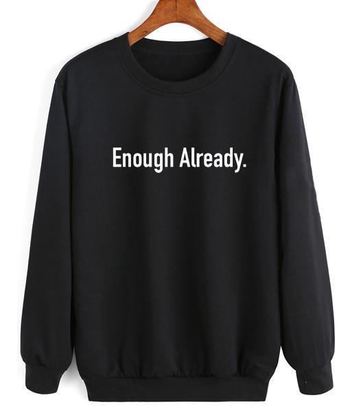 Enough Already Sweater